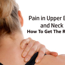 Upper Back and Neck Pain: Causes and Best Remedies To Get The Relief At Home